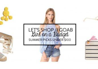 Girl on a Budget - Under $100 picks