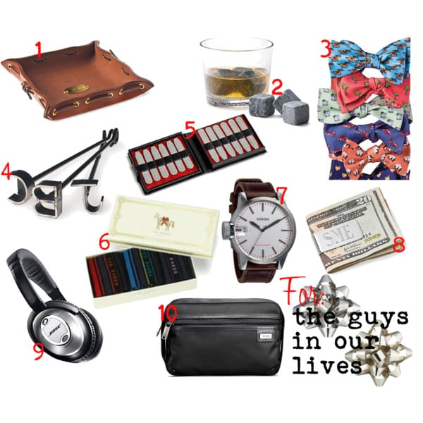 Guide to gift giving: for the guys in our lives
