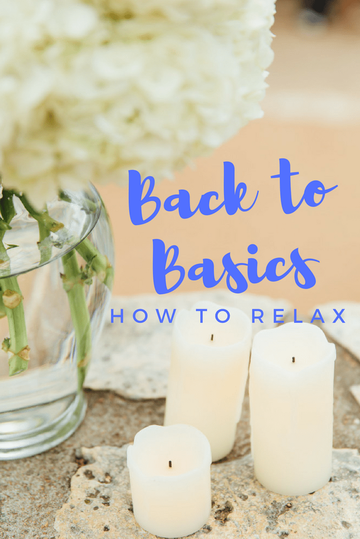 How to relax, tips back to basics