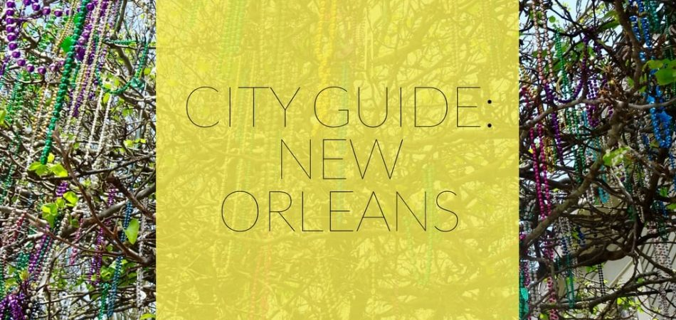 city guide: New Orleans