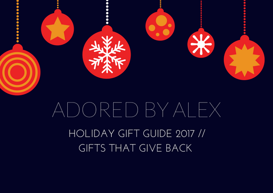 Gifts that give back gift guide - adored by alex