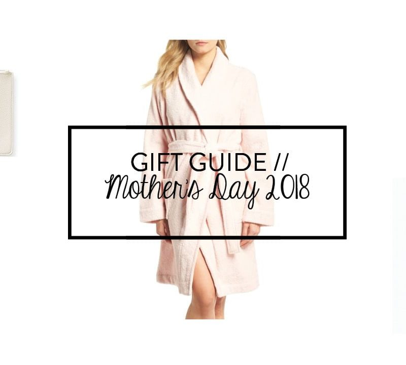 Gift Guide: Mother's Day 2018