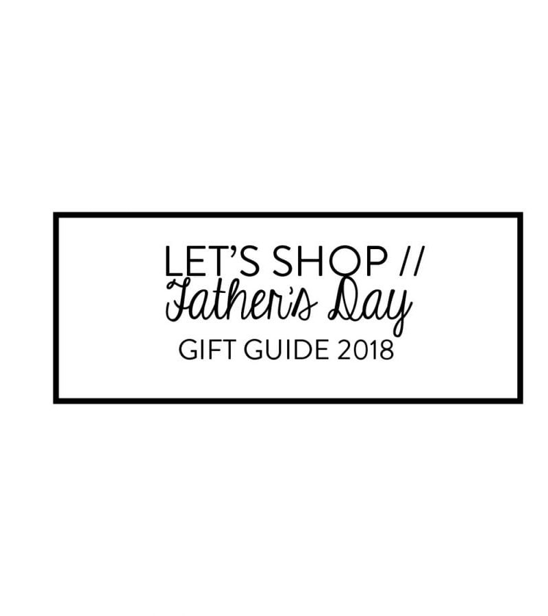Gift Guide: Father's Day 2018