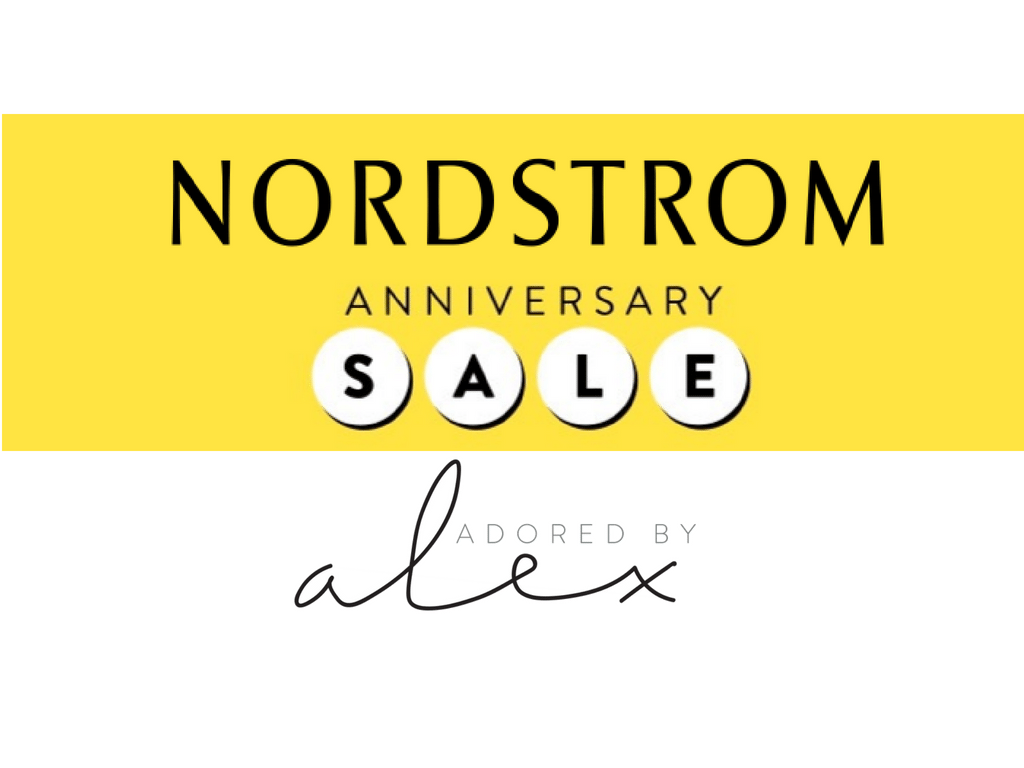 Nordstrom Anniversary Sale 2018   Adored by Alex