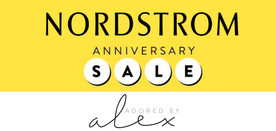 Top buys at the Nordstrom Anniversary Sale 2018 | Adored by Alex