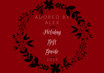 Holiday gift guides - Adored by Alex 2018