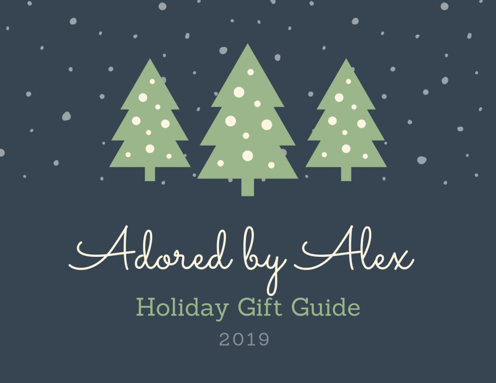 Holiday Gift Guides | Adored by Alex 2019