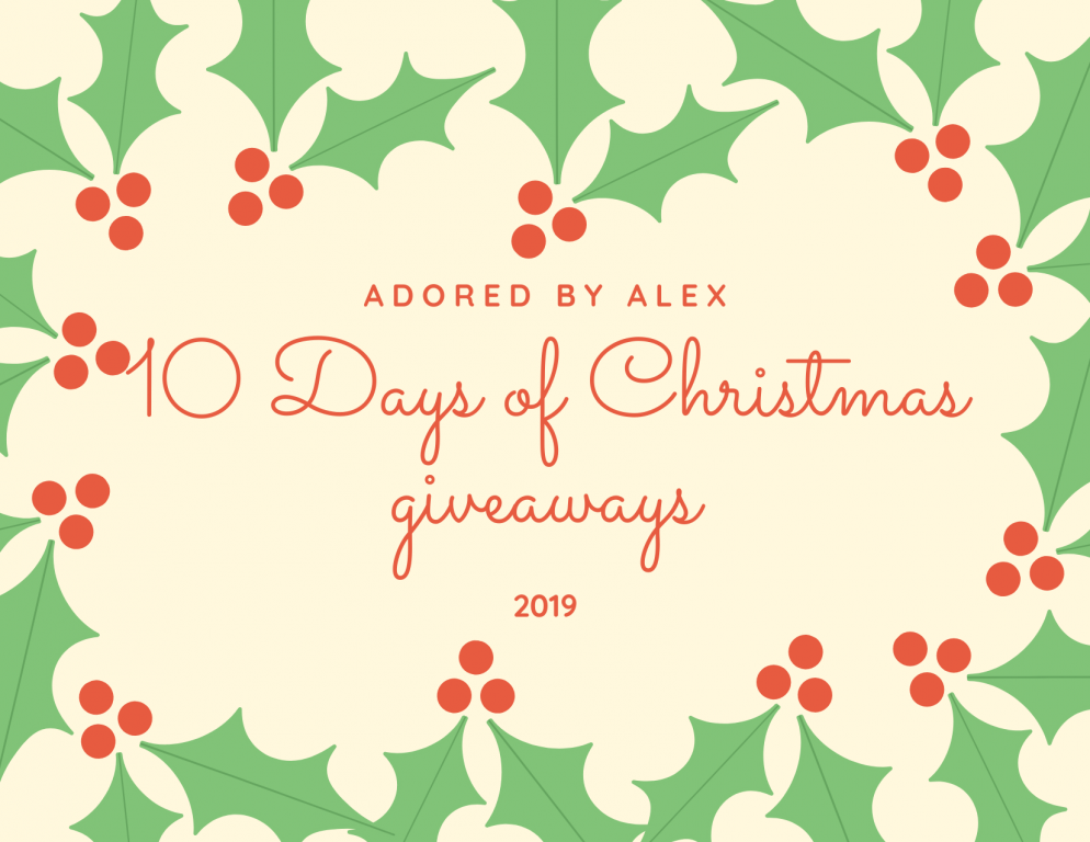 10 Days of Christmas Giveaways 2019 | Adored by Alex