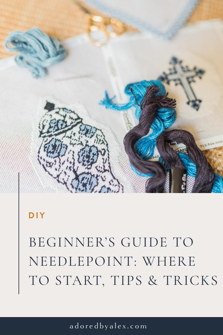 Beginner's guide to needlepoint, where to start, tips & tricks