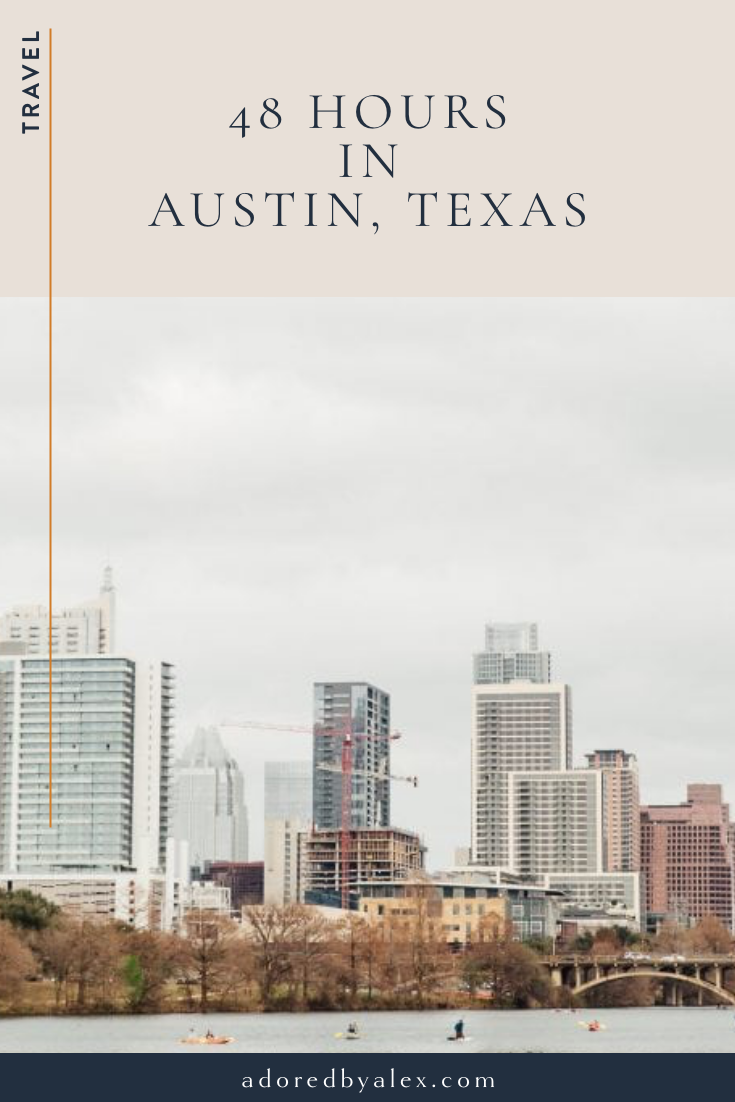 48 hours in Austin, Texas travel guide