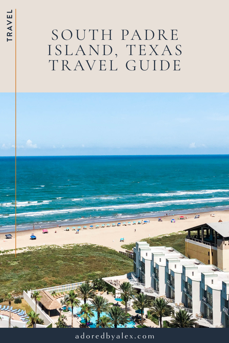 South Padre Island Texas travel guide - Adored by Alex